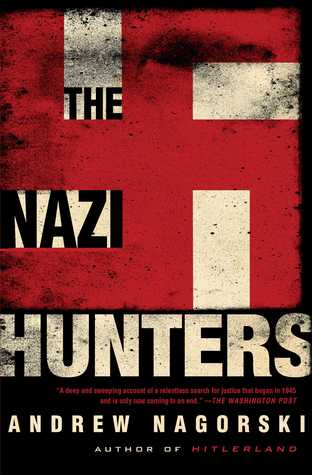 The Nazi Hunters : Andrew Nagorski