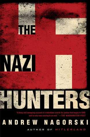 The Nazi Hunters : Andrew Nagorski