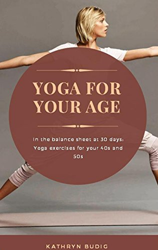Yoga For Your Age, In The Balance Sheet At 30 Days, Yoga Exercises For Your 40s And 50s