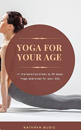Yoga For Your Age, In The Balance Sheet At 30 Days, Yoga Exercises For Your 30s