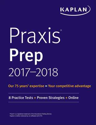 Praxis Prep 2017-2018: 8 Practice Tests + Proven Strategies + Online
