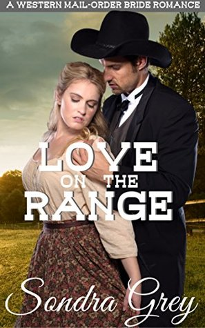 My pick for WORST BOOK OF THE YEAR....Love on the Range by Sondra Grey