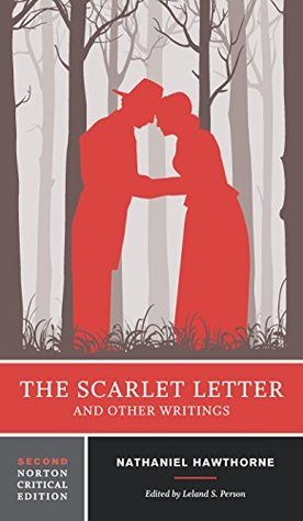 The Scarlet Letter and Other Writings (Second Edition) (Norton Critical Editions)