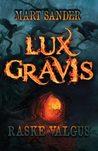 Lux Gravis. Raske Valgus by Mart Sander