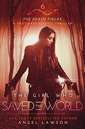 The Girl who Saved the World (Death Fields #6)
