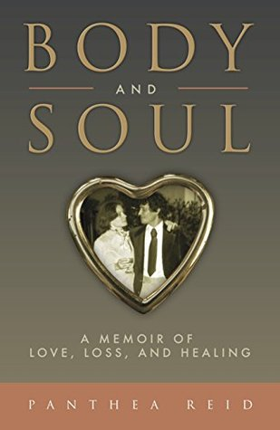 Body and Soul: A Memoir of Love, Loss, and Healing