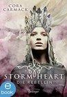 Stormheart. Die Rebellin by Cora Carmack