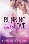 Running into Love (Fluke My Life, #1) by Aurora Rose Reynolds
