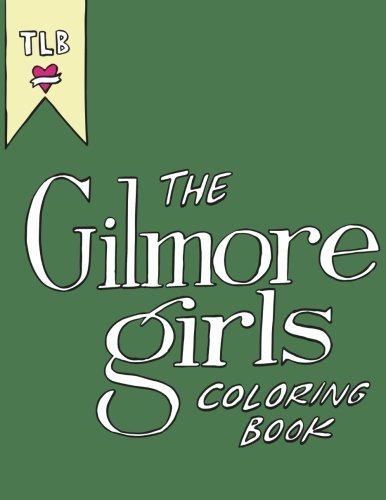 The Gilmore Girls Coloring Book