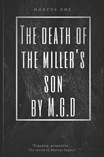 The Death of the Miller's Son: Marcus One
