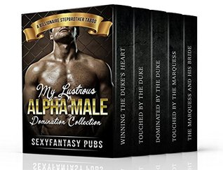 Erotica: My Alpha Male Domination Romance Books: A Billionaire Stepbrother Taboo