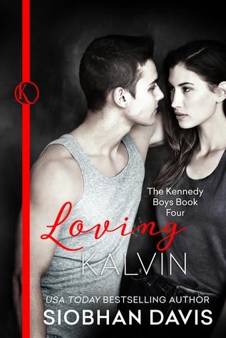 Loving Kalvin (The Kennedy Boys, #4)