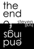 The End of Endings by Steven Hall