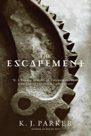 The Escapement by K.J. Parker