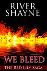We Bleed (The Red Lily Saga)