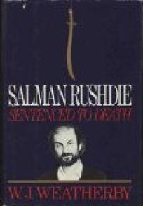 Salman Rushdie: Sentenced to Death
