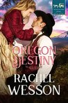 Oregon Destiny (Trail of Hearts, #3)