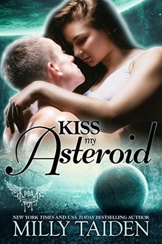 Kiss My Asteroid: Galaxa Warriors (Paranormal Dating Agency, #14)