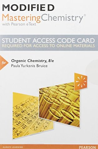Modified MasteringChemistry with Pearson eText -- Standalone Access Card -- for Organic Chemistry (8th Edition)