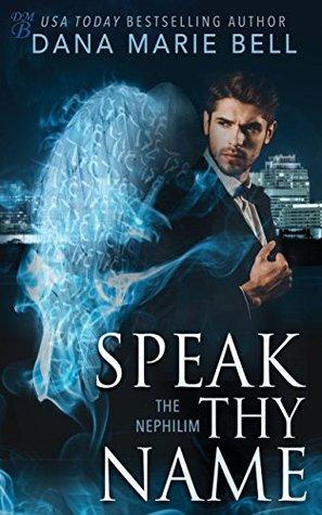 Speak Thy Name (The Nephilim Book 3)