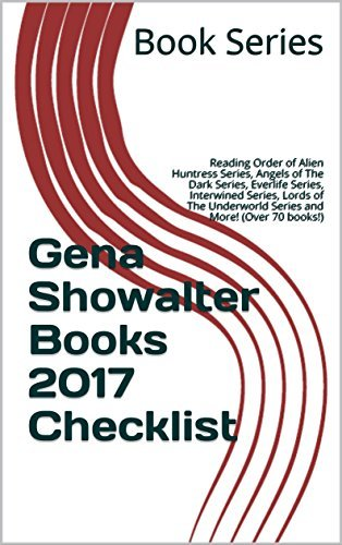 Gena Showalter Books 2017 Checklist: Reading Order of Alien Huntress Series, Angels of The Dark Series, Everlife Series, Interwined Series, Lords of The Underworld Series and More! (Over 70 books!)