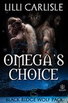 Omega's Choice (Black Ridge Wolf Pack #1)