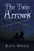 The Twin Arrows (The Twin Arrows, #1)