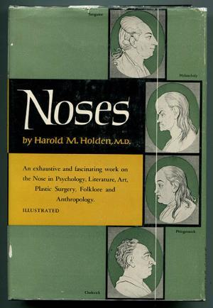 noses-an-exhaustive-and-fascinating-work-on-the-nose-in-psychology-literature-art-plastic-surgery-folklore-and-anthropology