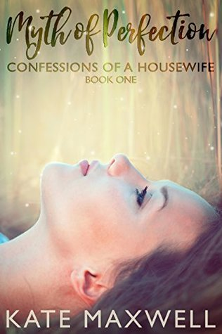 Myth of Perfection: Confessions of a Housewife (Myth Series)