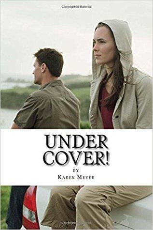 Under Cover! by Karen   Meyer