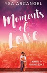 Moments of Love (Moments to Remember #3)