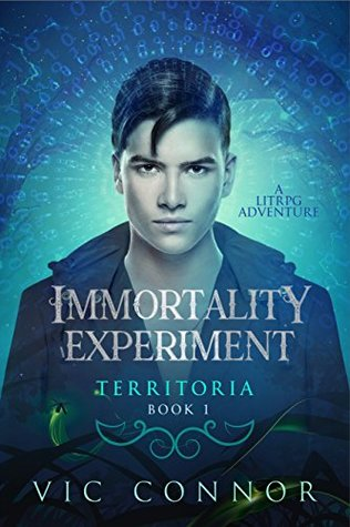 Immortality Experiment: A Virtual Reality Thriller (Territoria Book 1)