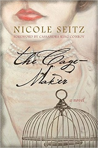 The Cage-maker by Nicole A. Seitz
