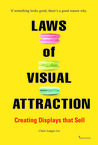 Laws of Visual Attraction by Claire Langju Lee