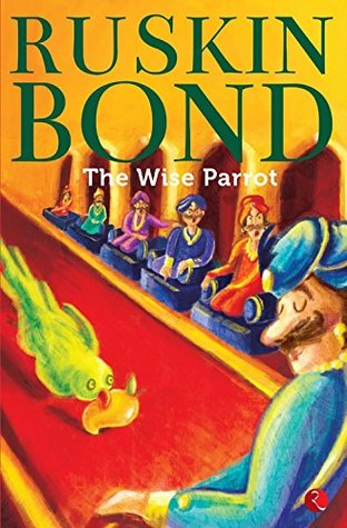 The Wise Parrot by Ruskin Bond