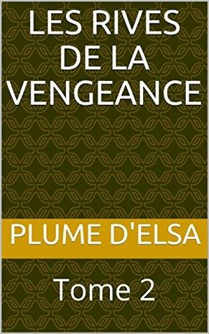 Les Rives de la Vengeance: Tome 2