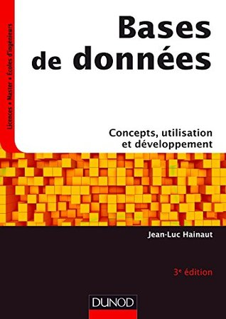 Bases de données - 3e éd. : Concepts, utilisation et développement