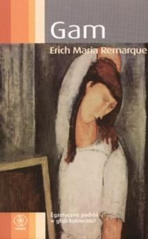 Gam by Erich Maria Remarque