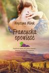 Francuska opowieść by Krystyna Mirek