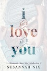 I and Love and You: A Romantic Short Story Collection