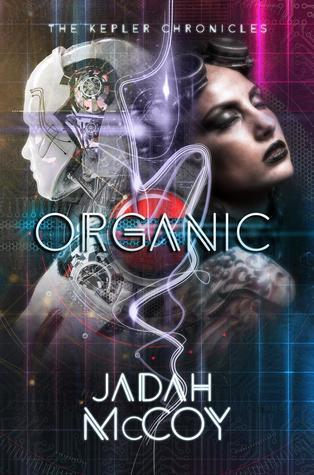 Organic (The Kepler Chronicles, #2)