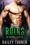 In the Ruins (Metahuman Files #2)