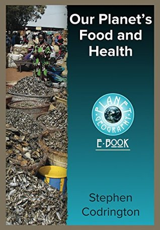 Our Planet's Food and Health (Planet Geography Book 9)