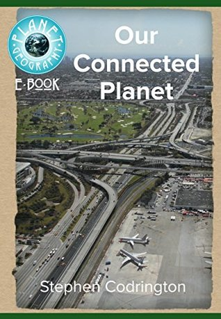 Our Connected Planet (Planet Geography Book 2)