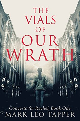 The Vials of Our Wrath: Concerto for Rachel, Book One