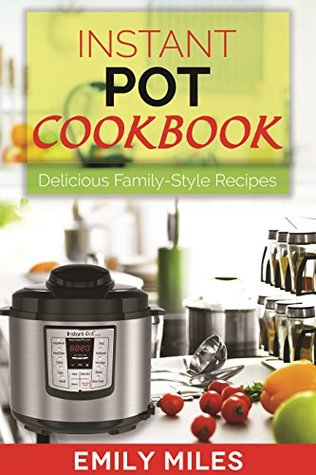 instant-pot-cookbook-delicious-family-style-recipes