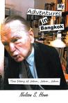 My Adventures in Bangkok: The Story of John, John, John