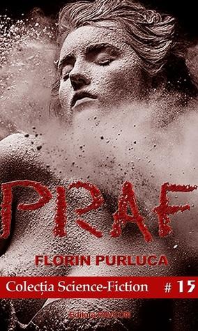 Praf by Florin Purluca
