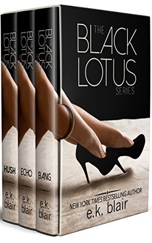 The Black Lotus Box Set The Complete Series Bang, Echo, and Hush by E.K. Blair