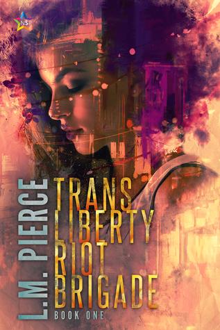 Trans Liberty Riot Brigade (Brigade, #1)